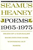 Poems, 1965-1975: Death of a Naturalist / Door Into the Dark / Wintering Out / North