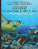 La vie sous-marine en coloriage & dès 4 ans: Cahier de coloriage poisson pour enfants - découvrez la mer et l'océan en coloriant les animaux marins - ... - sirène, récif, bateaux pour garçon et fille
