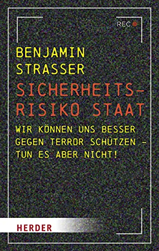 Sicherheitsrisiko Staat: Wir können uns besser gegen Terror schützen – tun es aber nicht!