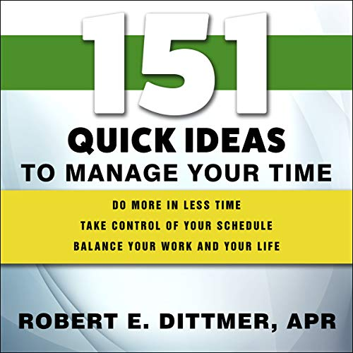 151 Quick Ideas to Manage Your Time audiobook cover art