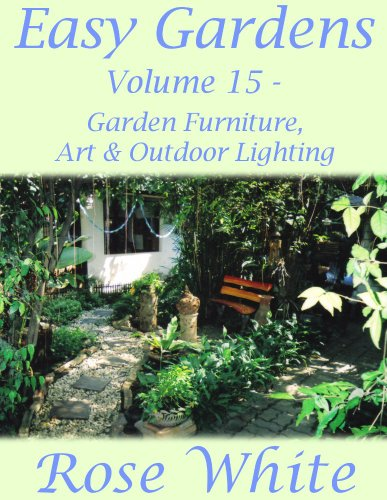 Easy Gardens Volume 15 - Garden Furniture, Art and Outdoor Lighting (Easy Gardens A to Z) (English Edition)