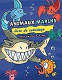 Animaux marins livre de coloriage pour enfants 4-8 ans: Carnet de coloriage animaux marins, dauphin, poisson, animaux De L'océan. Plus de 50 pages à ... amusantes pour découvrir les animaux marins