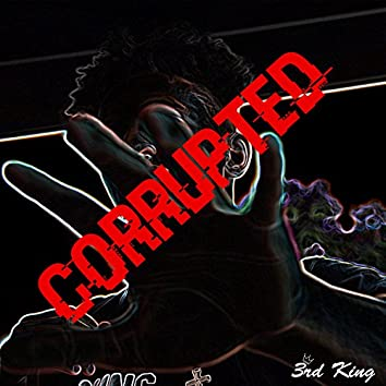 Corrupted