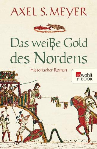 Das weiße Gold des Nordens (Wikinger-Hakon-Reihe 2)