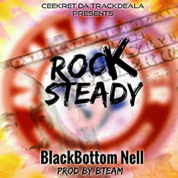 RockSteady (feat. BlackBottom Nell)