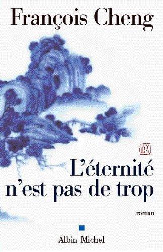 L'Eternité n'est pas de trop eBook: Cheng, François: Amazon.fr