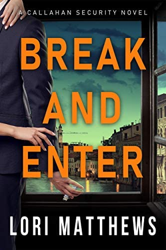 Break and Enter A Sexy Thrilling Romantic Suspense Callahan Security Series Book 1 product image
