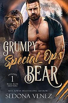 Grumpy Special Ops Bear: Episode 1 (Bear Elite Shifters) by [Sedona Venez]