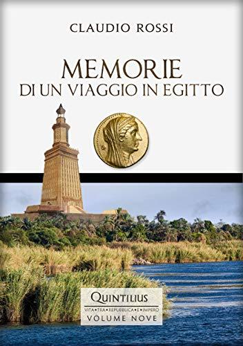 MEMORIE DI UN VIAGGIO IN EGITTO (Quintilio, Vita tra Repubblica e Impero Vol. 9)