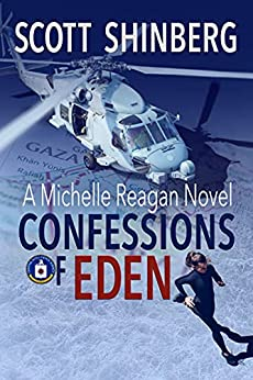 Confessions of Eden: A Riveting Spy Thriller (Michelle Reagan Book 1) by [Scott Shinberg, Whitney Smyth]