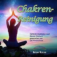 Chakren-Reinigung: Gefuehrte Meditation