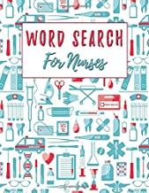Word Search For Nurses: 100 Large Print Fun Nursing Wordsearch Puzzle Games With Solutions: Nurse Appreciation Gifts
