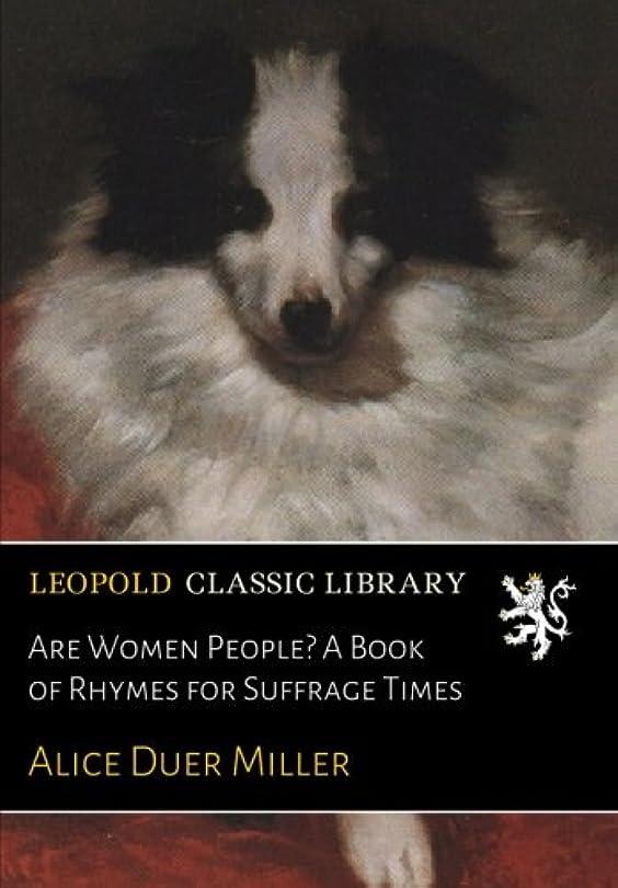 責め球状本体Are Women People? A Book of Rhymes for Suffrage Times