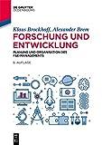 Forschung und Entwicklung: Planung und Organisation des F&E-Managements (De Gruyter Studium)