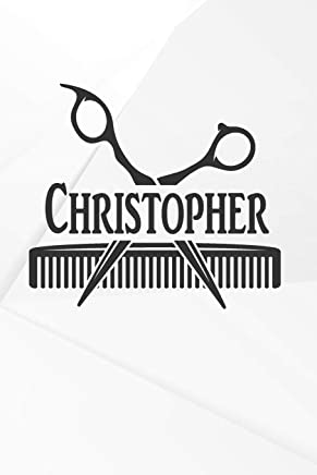 Christopher: Barber Hairdresser Personalized Name Notebook Journal Diary Sketchbook With 120 Lined Pages 6x9