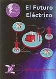 El Futuro Eléctrico: 1 (Manuales Técnicos de Electricidad)