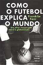 Como o futebol explica o mundo: Um olhar inesperado sobre a globalização