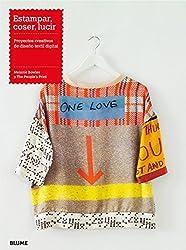 Estampar, coser, lucir: Proyectos creativos de diseño textil digital