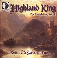 Highland King - The Scottish Lute, Vol. II / McFarlane