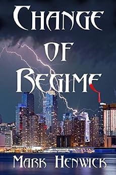 Change of Regime: An Athanate novella by [Mark Henwick]