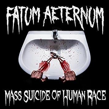 Mass Suicide of Human Race