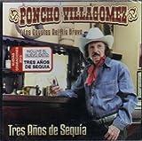 Poncho Villagomez Y Los Coyotes Del Rio Bravo, Incluye Tres Anos De Sequia...