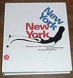 New York New York - Cinquante ans d'Art, Architecture, Cinéma, Performance, Photographie et Vidéo