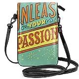 Liliylove Unleash Your Passion - Cartera pequeña para teléfono móvil, ligera, con asa de transporte