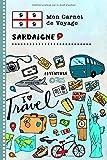 Sardaigne Carnet de Voyage: Journal de bord avec guide pour enfants. Livre de suivis des enregistrements pour l'écriture, dessiner, faire part de la gratitude. Souvenirs d'activités vacances