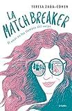 La Matchbreaker: El amor en los tiempos del swipe