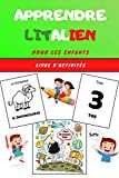 Apprendre l'Italien pour les enfants - Livre d'activités: Apprends la langue italienne facilement avec ce guide ludique et divertissant | Cahier pour ... facile | Livret de coloriage dès 4 ans