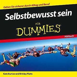 Selbstbewusst sein für Dummies                   Autor:                                                                                                                                 Kate Burton,                                                                                        Brinley Platts                               Sprecher:                                                                                                                                 Michael Mentzel                      Spieldauer: 1 Std. und 14 Min.     33 Bewertungen     Gesamt 3,8