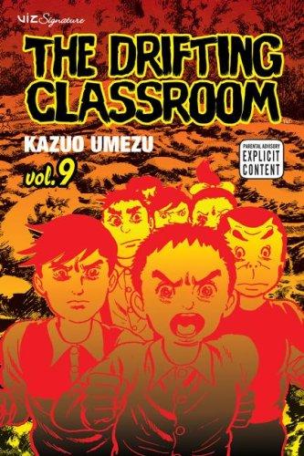 The Drifting Classroom, Vol. 9 (Volume 9)