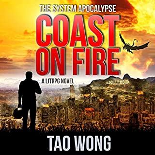 Coast on Fire: An Apocalyptic LitRPG     The System Apocalypse, Book 5              Written by:                                                                                                                                 Tao Wong                               Narrated by:                                                                                                                                 Nick Podehl                      Length: 10 hrs and 1 min     8 ratings     Overall 4.9