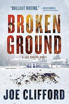 Broken Ground (The Jay Porter Series Book 4) by [Joe Clifford]