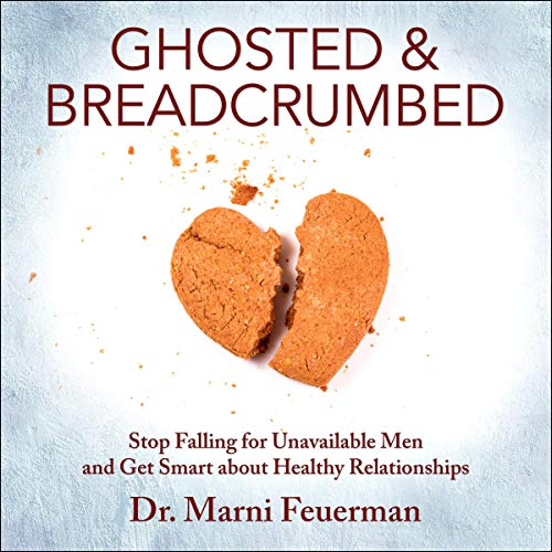 Ghosted and Breadcrumbed     Stop Falling for Unavailable Men and Get Smart About Healthy Relationships              Written by:                                                                                                                                 Dr. Marni Feuerman                               Narrated by:                                                                                                                                 Devon Sorvari                      Length: 6 hrs and 45 mins     Not rated yet     Overall 0.0