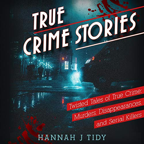 True Crime Stories Audiobook By Hannah Tidy cover art