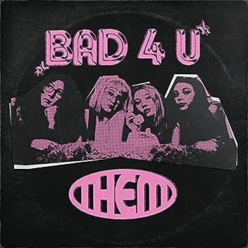 BAD 4 U