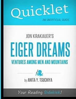 Quicklet - Jon Krakauer's Eiger Dreams: Ventures Among Men and Mountains