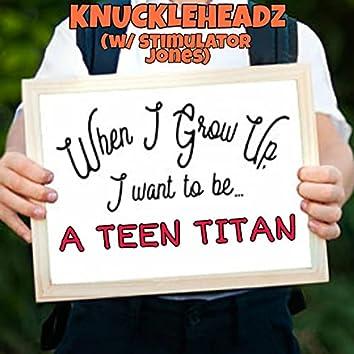 When I Grow up, I Wanna Be a Teen Titan