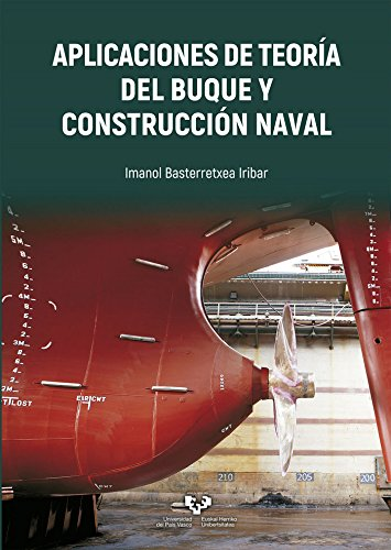 Aplicaciones de teoría del buque y construcción naval (Manuales Universitarios - Unibertsitateko Eskuliburuak)