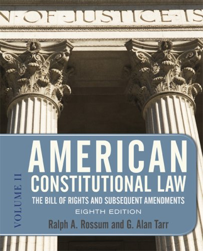 American Constitutional Law, Eighth Edition, Volume 2: The Bill of Rights and Subsequent Amendments (American Constituti