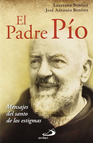 El Padre Pío: Mensaje del santo de las estigmas (Caminos)