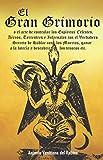El Gran Grimorio (Ilustrado): o El arte de controlar los Espíritus Celestes, Aéreos, Terrestres e Infernales Con el Verdadero Secreto de Hablar con ... a la lotería y descubrir los tesoros etc.