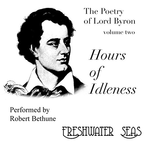 The Poetry of Lord Byron, Volume II: Hours of Idleness audiobook cover art