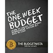 The One Week Budget: Learn to Create Your Money Management System in 7 Days or Less!: Volume 1