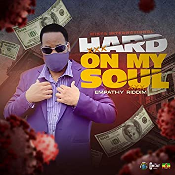 Hard on My Soul