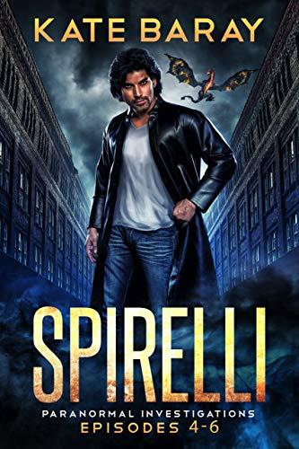 Spirelli Paranormal Investigations: Episodes 4-6 (Spirelli Paranormal Investigations Collection Book 2) (English Edition)