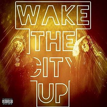 Wake The City Up