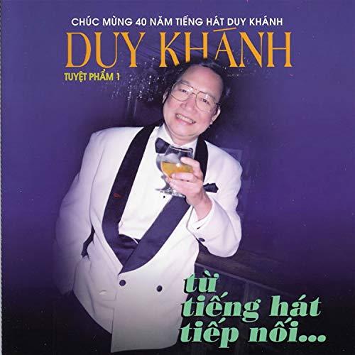 Tuyệt phẩm Duy Khánh - Từ tiếng hát tiếp nối... (Cali Music CD 002)